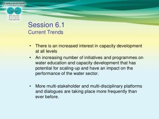 There is an increased interest in capacity development at all levels