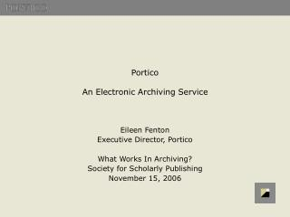 Portico   An Electronic Archiving Service
