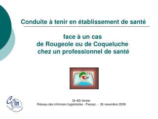 Dr AG Venier R seau des infirmiers hygi nistes - Pessac  -  26 novembre 2009