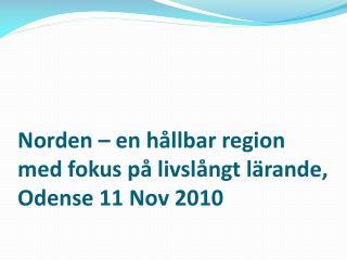 Norden – en hållbar region med fokus på livslångt lärande, Odense 11 Nov 2010
