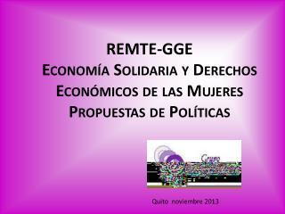 REMTE-GGE Economía Solidaria y Derechos Económicos de las Mujeres Propuestas de Políticas