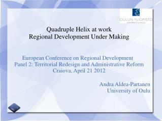 Quadruple Helix at work  Regional Development Under Making