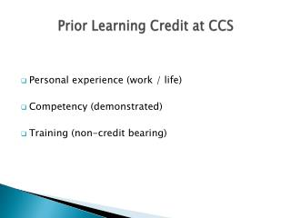 Prior Learning  Credit  at  CCS