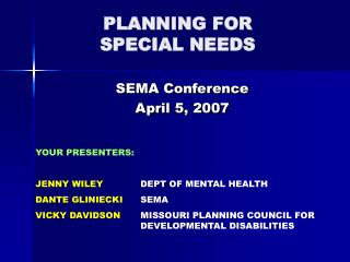 PLANNING FOR  SPECIAL NEEDS