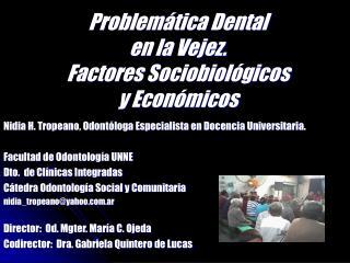 Problemática Dental en la Vejez. Factores Sociobiológicos y Económicos