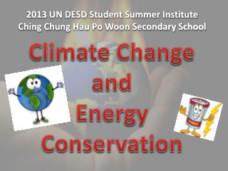 2013 UN DESD Student Summer Institute Ching Chung Hau Po Woon Secondary School