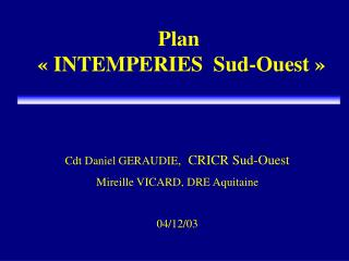 Plan  « INTEMPERIES  Sud-Ouest »