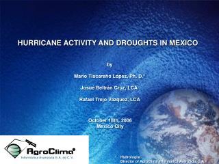 by Mario Tiscareño López, Ph. D.* Josué Beltrán Cruz, LCA  Rafael Trejo Vazquez, LCA