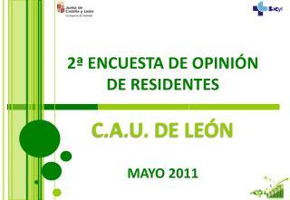 2ª ENCUESTA DE OPINIÓN DE RESIDENTES C.A.U. DE LEÓN MAYO 2011