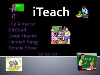Lily  Almaraz Jill  Coad Linda Huynh Hannah Kang Bonnie Shaw 10-11-10