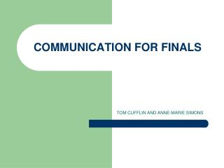 COMMUNICATION FOR FINALS