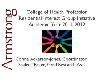 College of Health Profession  Residential Interest Group Initiative  Academic Year 2011-2012
