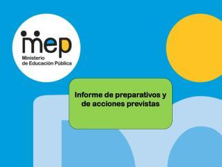 Informe de preparativos y de acciones previstas