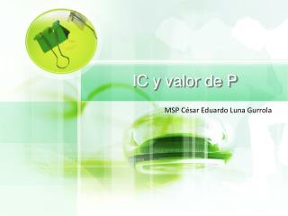 IC y valor de P