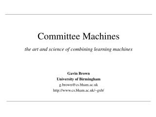 Committee Machines the art and science of combining learning machines