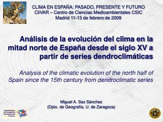 CLIMA EN ESPAÑA: PASADO, PRESENTE Y FUTURO CliVAR – Centro de Ciencias Medioambientales CSIC