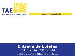 Entrega  de  boletas Ciclo  Escolar 2013-2014 Jueves  10 de  octubre   2013