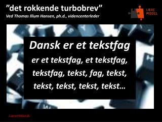"""""""det rokkende turbobrev"""" Ved Thomas Illum Hansen, ph.d., videncenterleder"""