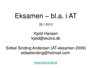 Eksamen – bl.a. i AT 28.1.2012 Kjeld Hansen kjeld@ekztra.dk
