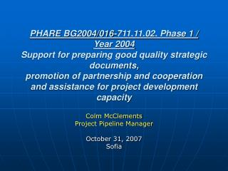 Colm McClements Project Pipeline Manager October 31, 2007  Sofia