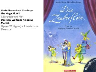 Marko Simsa   Doris Eisenburger The Magic Flute