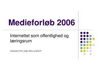 Medieforl�b 2006