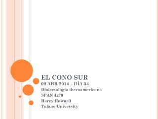 EL CONO SUR 09 ABR 2014 – DÍA 34
