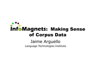 Inf o Magnets :  Making Sense of Corpus Data