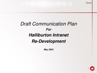Draft Communication Plan For Halliburton Intranet  Re-Development May 2003