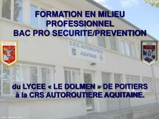 FORMATION EN MILIEU PROFESSIONNEL  BAC PRO SECURITE/PREVENTION du LYCEE « LE DOLMEN » DE POITIERS