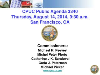CPUC Public Agenda  3340 Thursday ,  August 14, 2014, 9:30  a.m. San Francisco,  CA