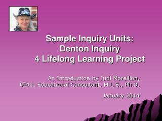 Sample Inquiry Units: Denton Inquiry  4 Lifelong Learning Project