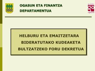 HELBURU ETA EMAITZETARA BIDERATUTAKO KUDEAKETA BULTZATZEKO FORU DEKRETUA