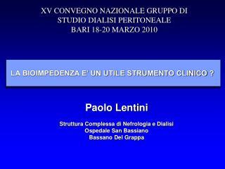 XV CONVEGNO NAZIONALE GRUPPO DI STUDIO DIALISI PERITONEALE BARI 18-20 MARZO 2010