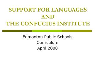 SUPPORT FOR LANGUAGES AND THE CONFUCIUS INSTITUTE