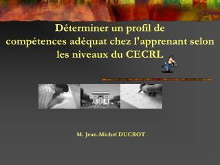 Déterminer un profil de compétencesadéquatchez l'apprenant selon  les niveaux du CECRL