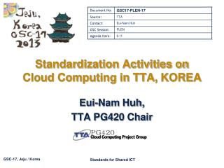 Standardization Activities on Cloud Computing in TTA,  KOREA