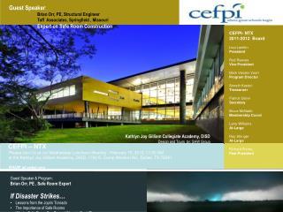 CEFPI- NTX 2011-2012  Board Lisa Lamkin President Rod Reeves  Vice President Mark Vander Voort