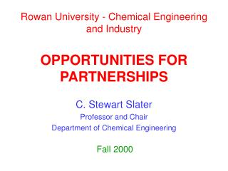 Rowan University - Chemical Engineering and Industry OPPORTUNITIES FOR PARTNERSHIPS