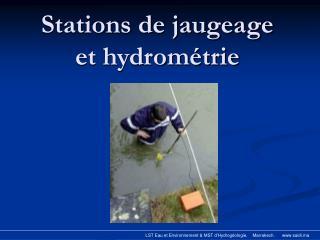 Stations de jaugeage  et hydrométrie