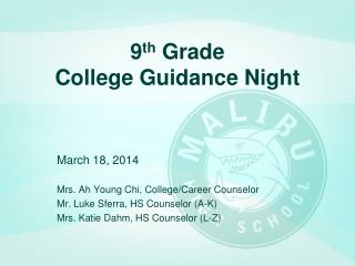 9 th  Grade College Guidance Night