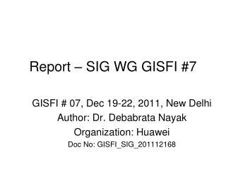 Report – SIG WG GISFI #7
