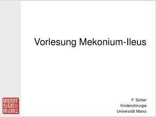 Vorlesung Mekonium-Ileus