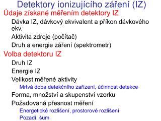 D etektor y  ionizuj �c�ho z�?en� (IZ)