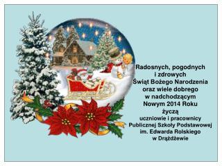 Radosnych, pogodnych  i zdrowych  Świąt Bożego Narodzenia  oraz wiele dobrego  w nadchodzącym
