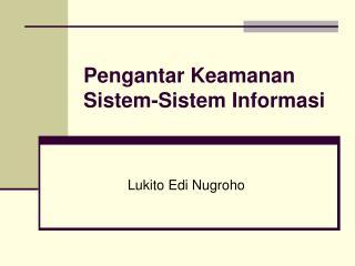 Pengantar Keamanan Sistem-Sistem Informasi