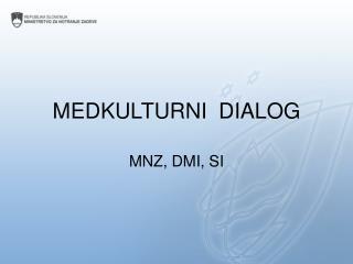 MEDKULTURNI  DIALOG