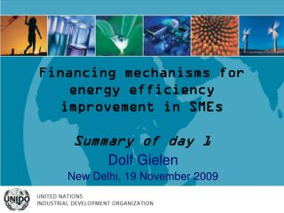Financing mechanisms for energy efficiency improvement in SMEs Summary of day 1