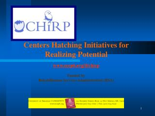 Centers Hatching Initiatives for  Realizing Potential rcep6/il/chirp Funded by