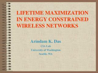 Arindam K. Das CIA Lab University of Washington Seattle, WA